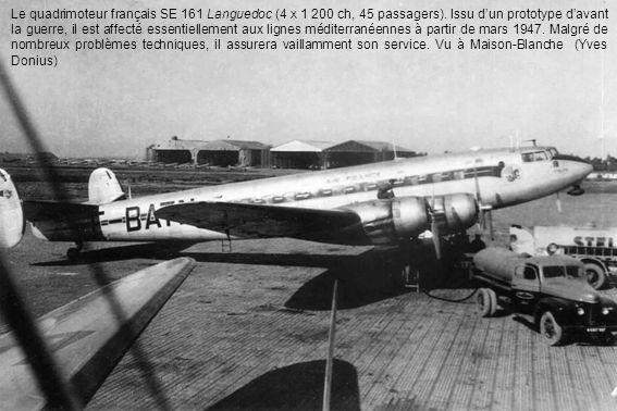 Le quadrimoteur français SE 161 Languedoc (4 X 1 200 ch, 45 passagers).