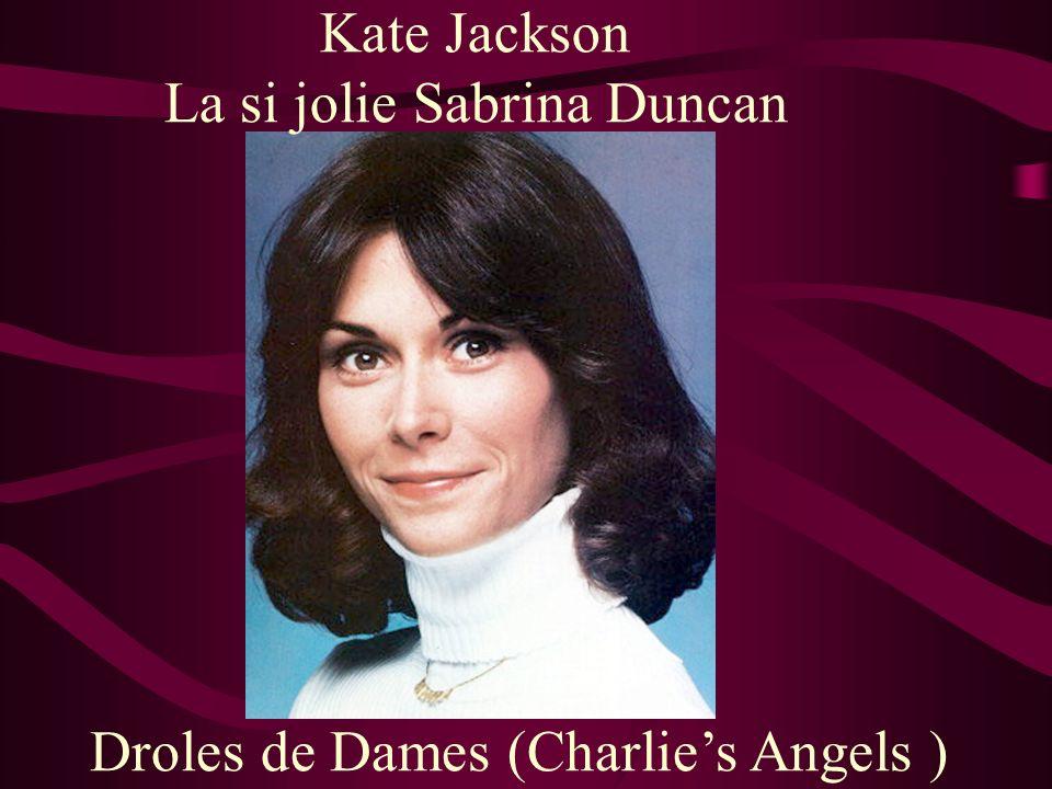 Kate Jackson La si jolie Sabrina Duncan Droles de Dames (Charlies Angels )