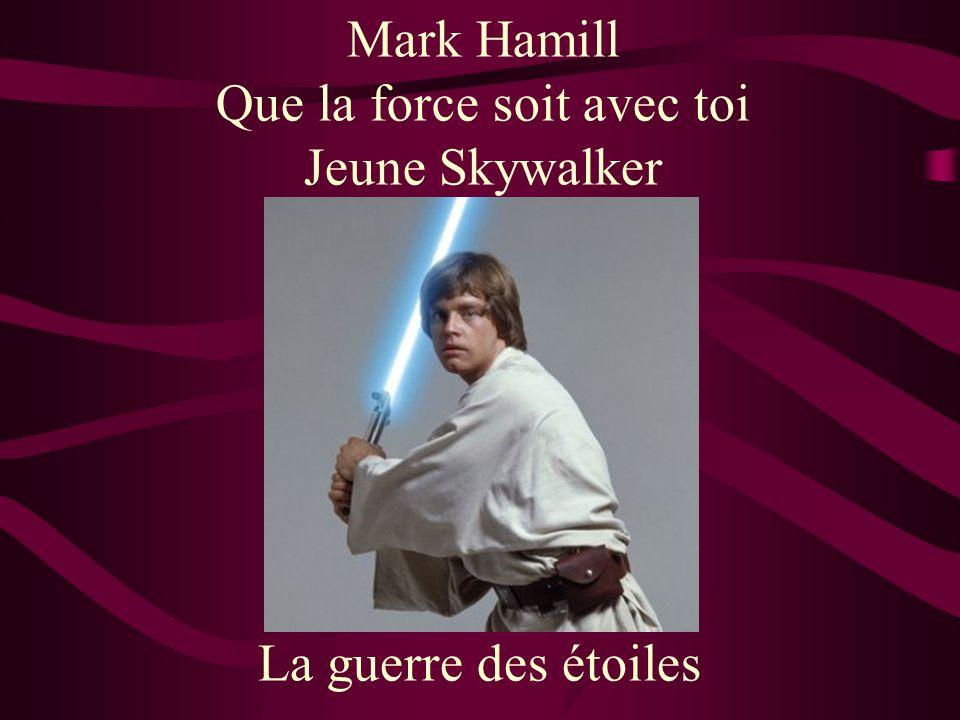 Mark Hamill Que la force soit avec toi Jeune Skywalker La guerre des étoiles