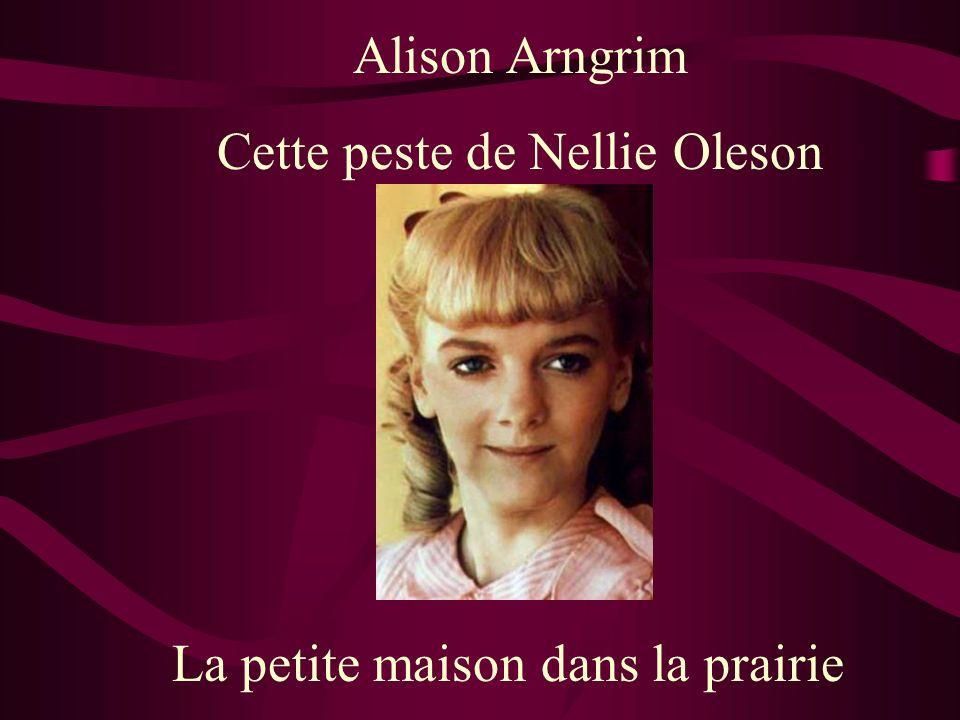Alison Arngrim Cette peste de Nellie Oleson La petite maison dans la prairie