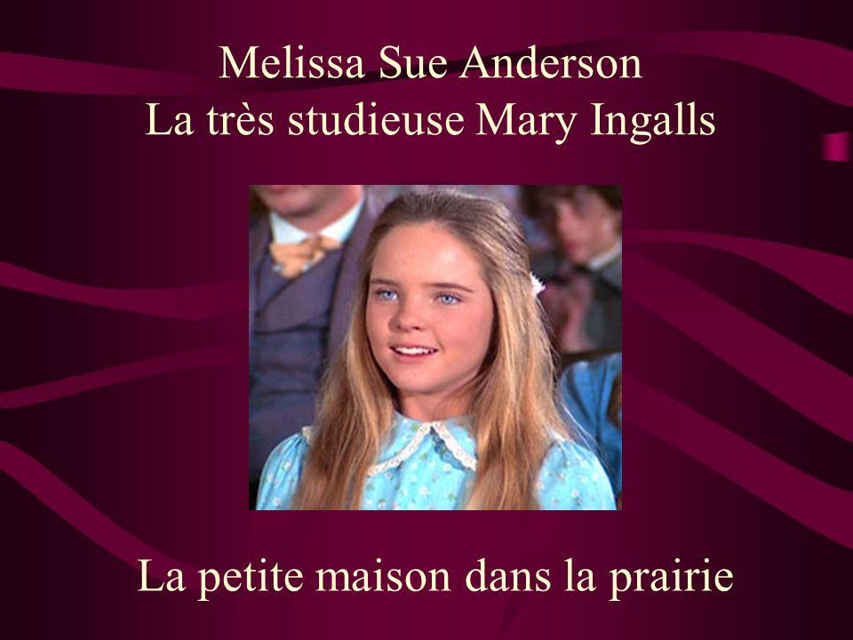 Melissa Sue Anderson La très studieuse Mary Ingalls La petite maison dans la prairie