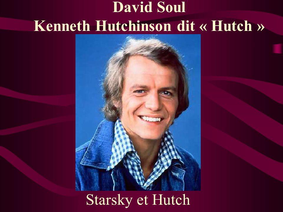 David Soul Kenneth Hutchinson dit « Hutch » Starsky et Hutch