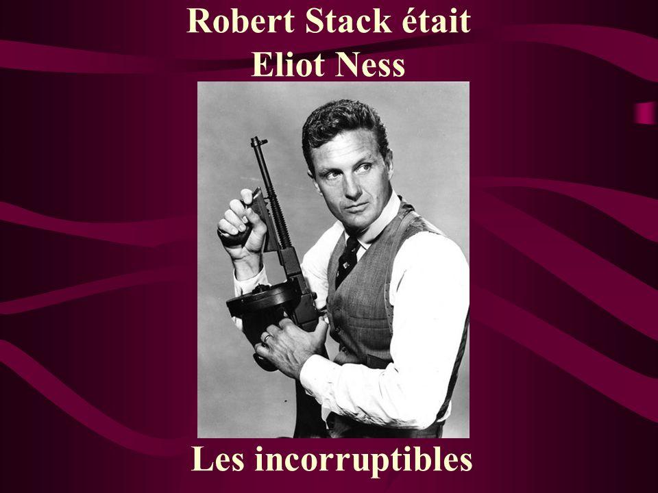 Robert Stack était Eliot Ness Les incorruptibles