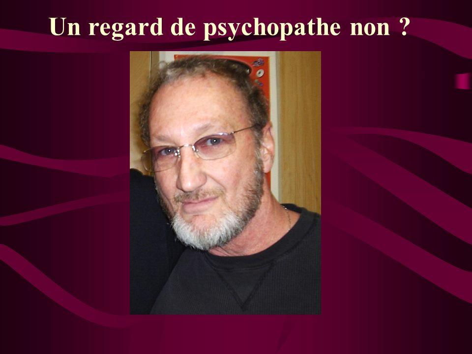 Un regard de psychopathe non ?