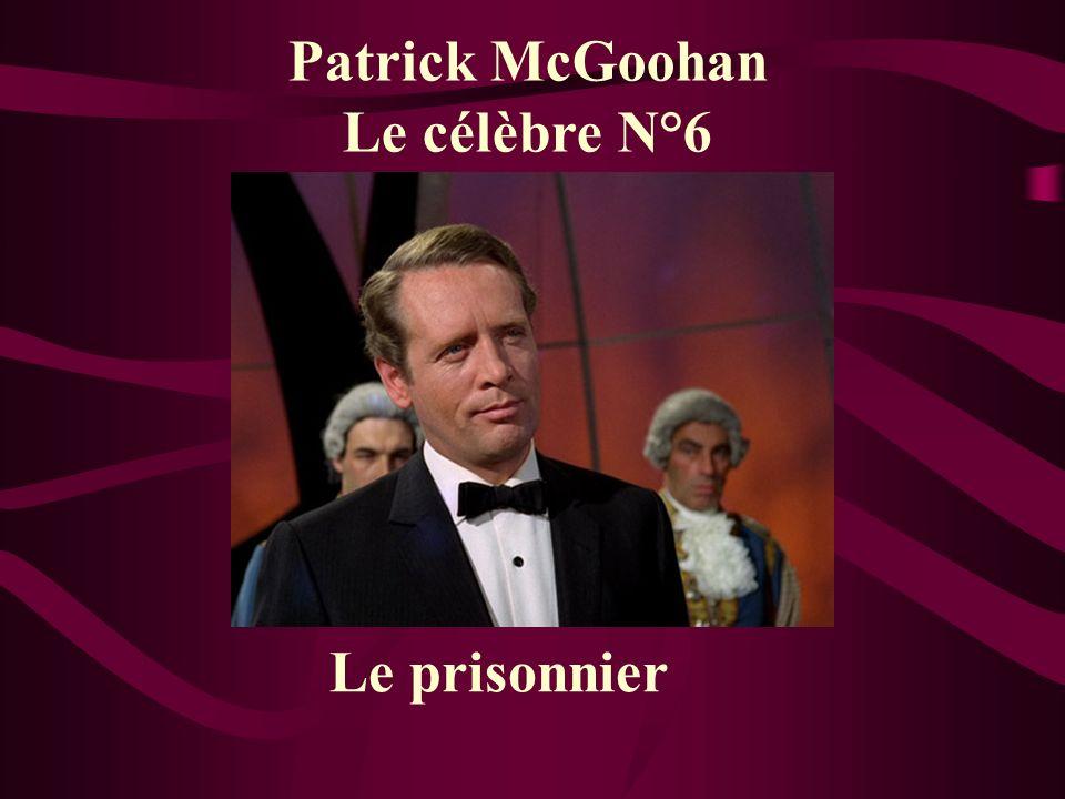 Patrick McGoohan Le célèbre N°6 Le prisonnier