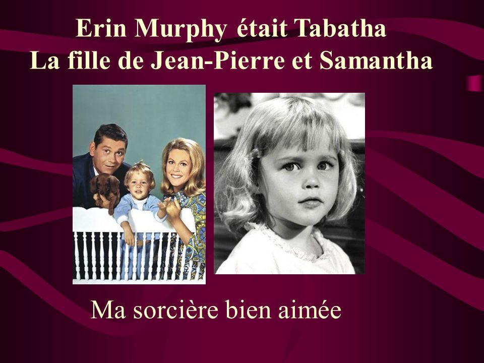Erin Murphy était Tabatha La fille de Jean-Pierre et Samantha Ma sorcière bien aimée