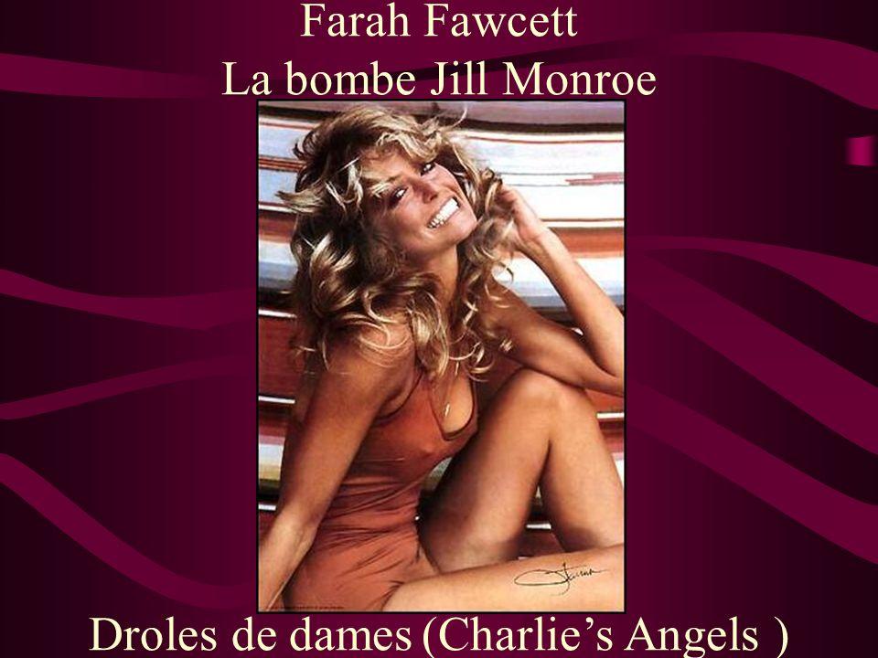 Farah Fawcett La bombe Jill Monroe Droles de dames (Charlies Angels )