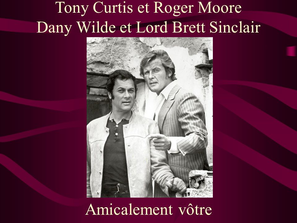 Tony Curtis et Roger Moore Dany Wilde et Lord Brett Sinclair Amicalement vôtre