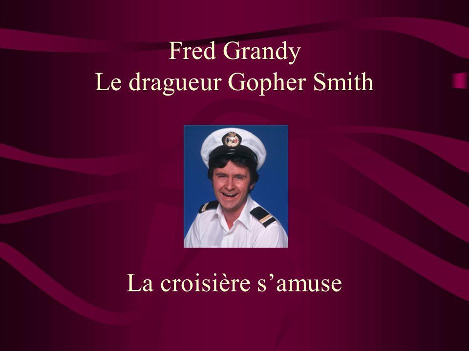 Fred Grandy Le dragueur Gopher Smith La croisière samuse
