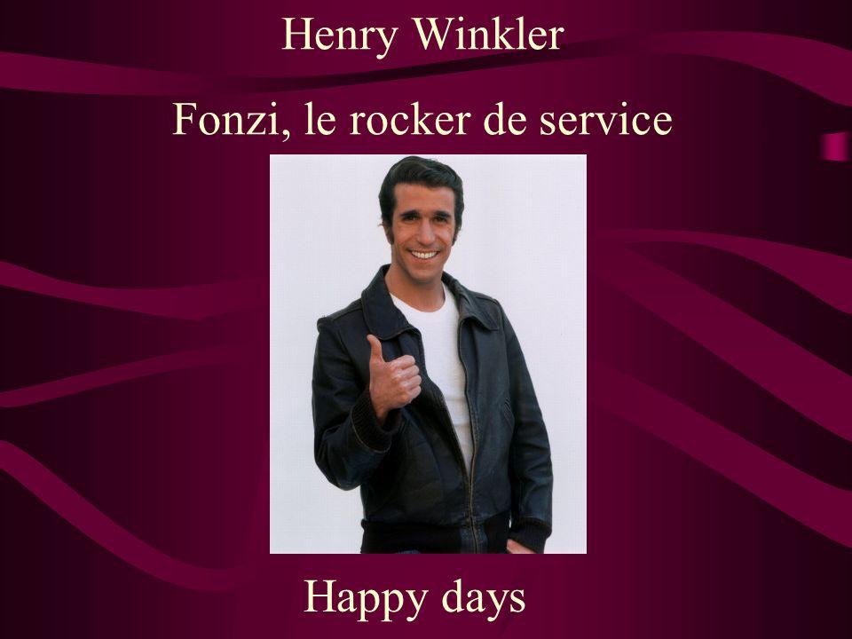 Henry Winkler Fonzi, le rocker de service Happy days