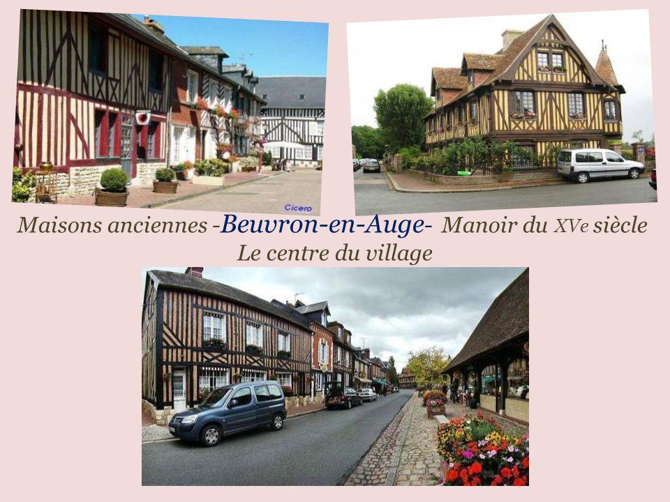 Maisons anciennes - Beuvron-en-Auge - Manoir du XVe siècle. Le centre du village