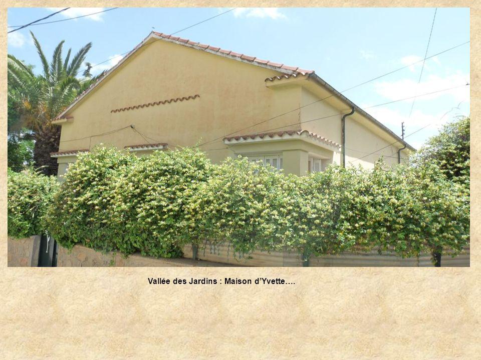 Vallée des Jardins : Maison dYvette….