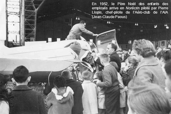 En 1952, le Père Noël des enfants des employés arrive en Norécrin piloté par Pierre Llopis, chef-pilote de lAéro-club de lAIA (Jean-Claude Paous)