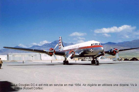 Le Douglas DC-4 est mis en service en mai 1954. Air Algérie en utilisera une dizaine. Vu à Batna (Robert Cortès)