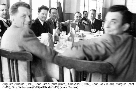 Auguste Arnould (CdB), Jean Israël (chef-pilote), Chevalier (OMN), Jean Gay (CdB), Marguin (chef OMN), Guy Delhoume (CdB) et Bléal (OMN) (Yves Donius)