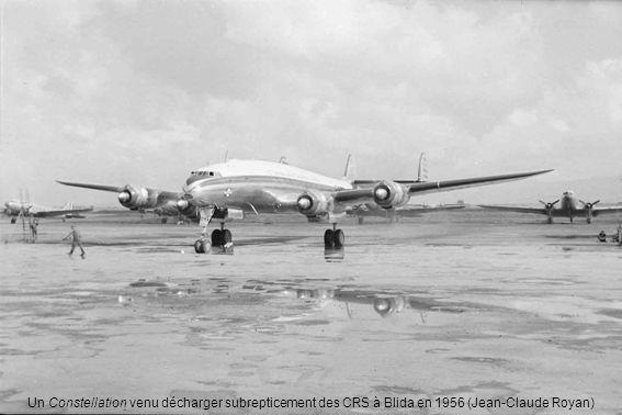 Un Constellation venu décharger subrepticement des CRS à Blida en 1956 (Jean-Claude Royan)