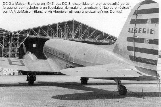 DC-3 à Maison-Blanche en 1947. Les DC-3, disponibles en grande quantité après la guerre, sont achetés à un liquidateur de matériel américain à Naples