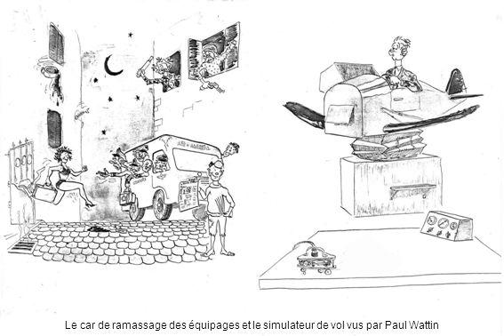 Le car de ramassage des équipages et le simulateur de vol vus par Paul Wattin