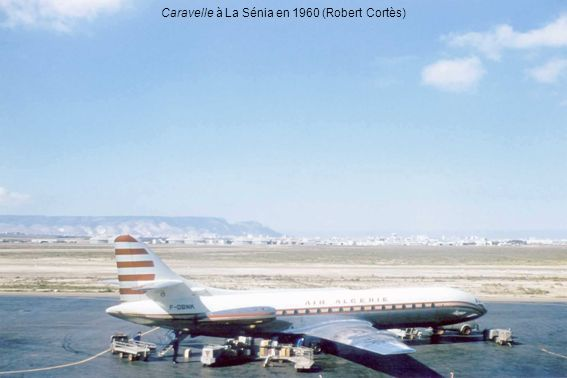 Caravelle à La Sénia en 1960 (Robert Cortès)