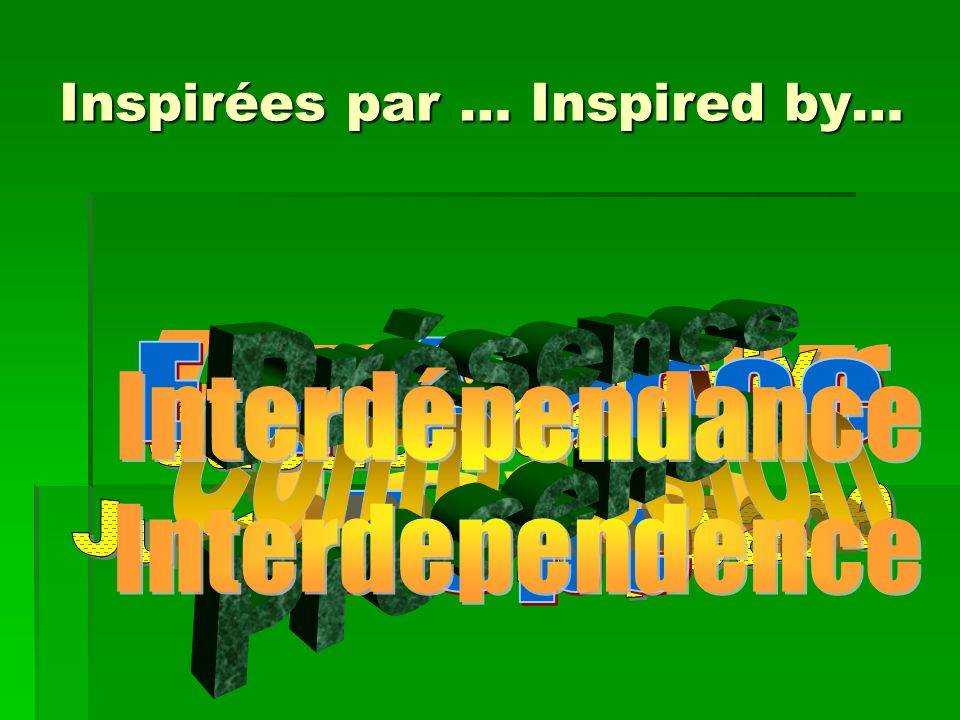 Inspirées par … Inspired by…