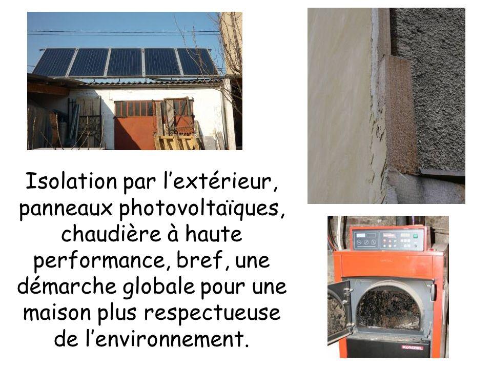 Isolation par lextérieur, panneaux photovoltaïques, chaudière à haute performance, bref, une démarche globale pour une maison plus respectueuse de len