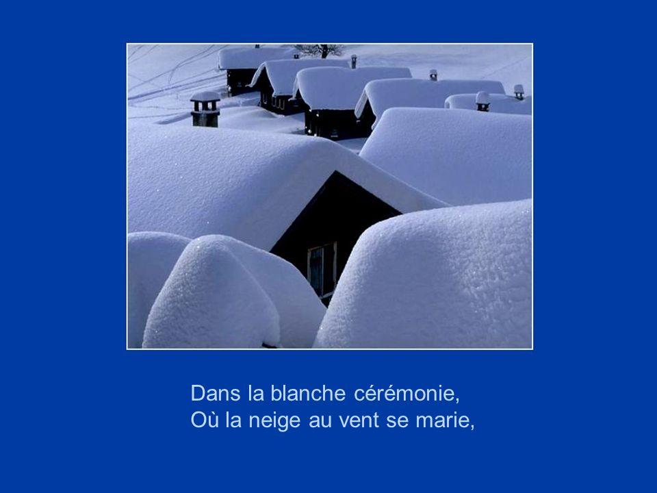 Mon chemin ce n'est pas un chemin, c'est la neige, Mon pays ce n'est pas un pays, c'est l'hiver;