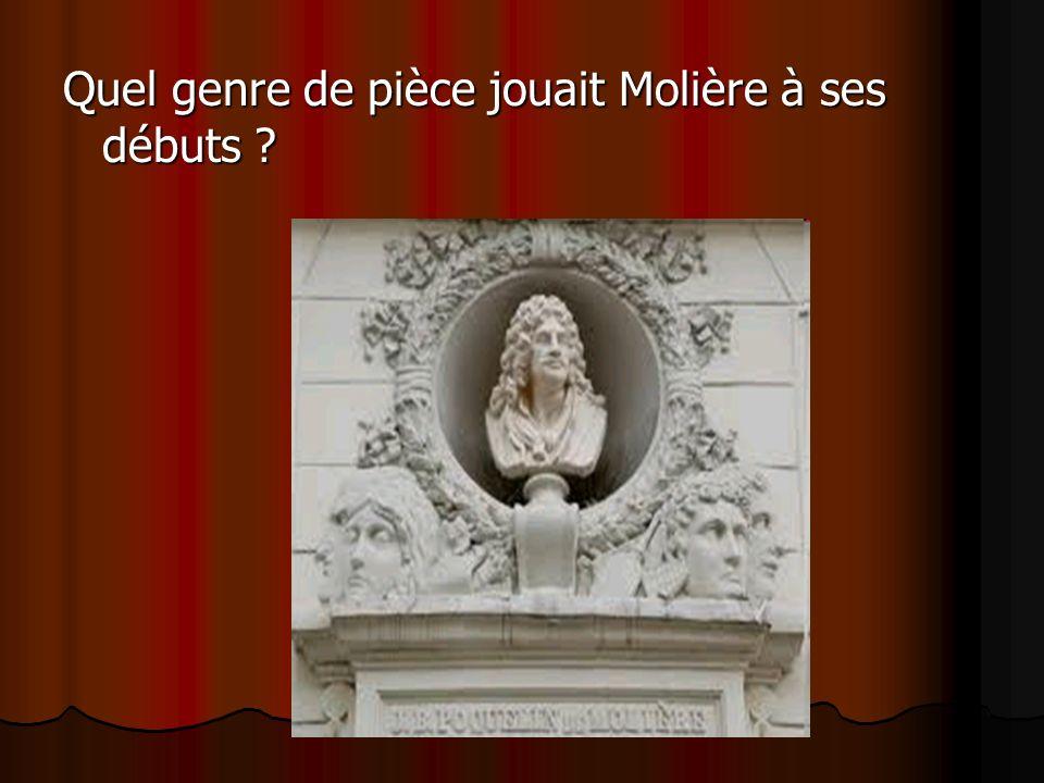 Molière jouait, à ses débuts, des tragédies