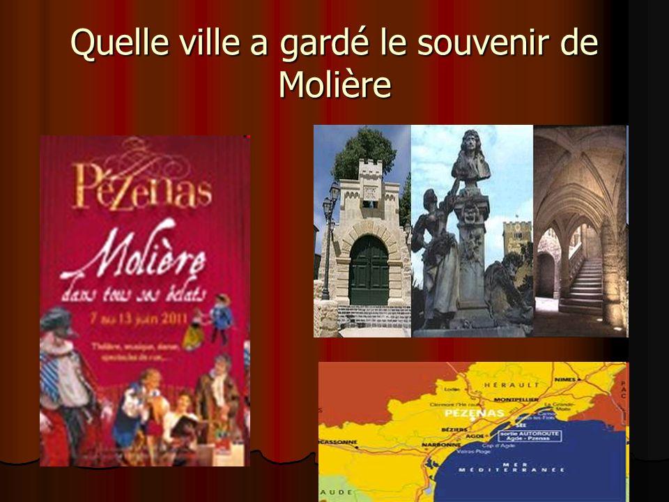 Quelle ville a gardé le souvenir de Molière
