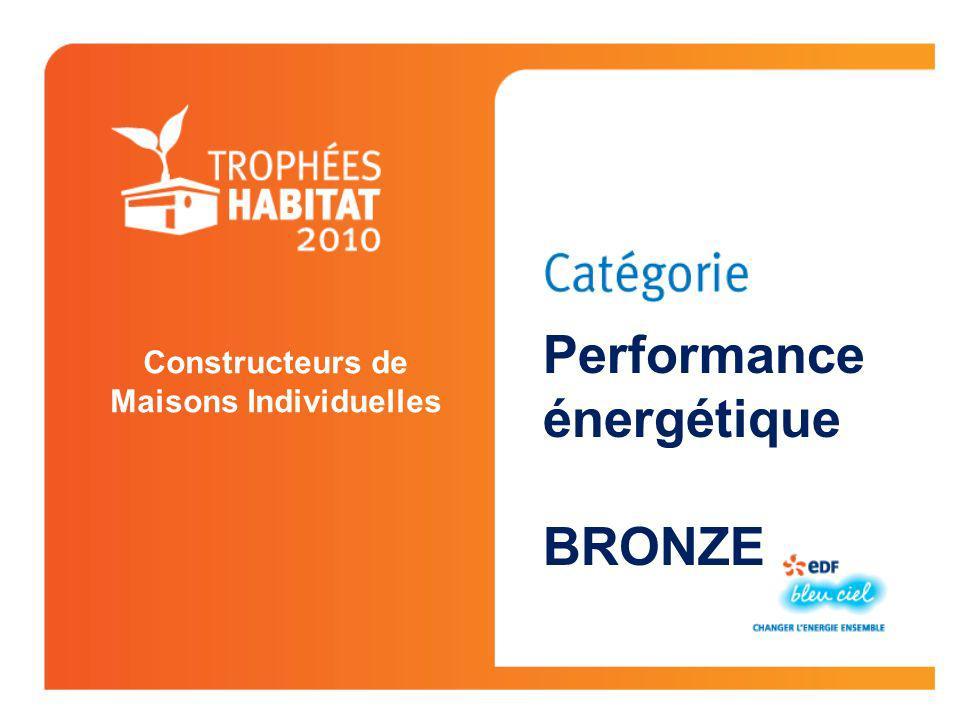 Constructeurs de Maisons Individuelles Performance énergétique BRONZE