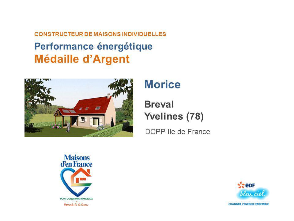 CONSTRUCTEUR DE MAISONS INDIVIDUELLES Morice Médaille dArgent Breval Yvelines (78) DCPP Ile de France Performance énergétique