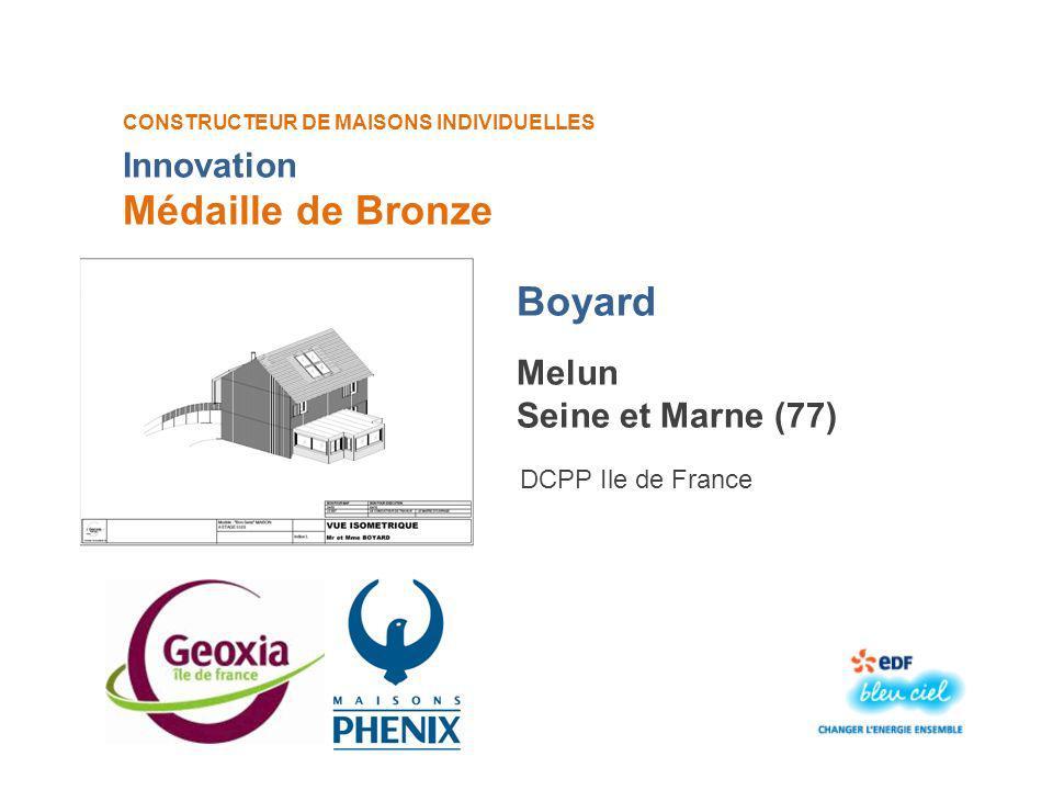 CONSTRUCTEUR DE MAISONS INDIVIDUELLES Boyard Médaille de Bronze Melun Seine et Marne (77) DCPP Ile de France Innovation