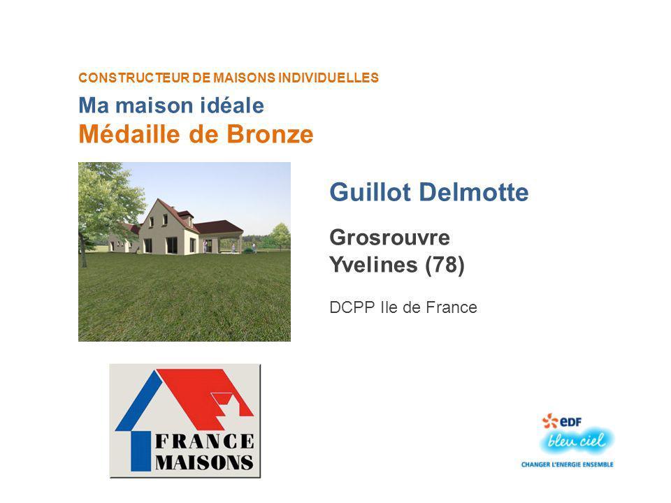 CONSTRUCTEUR DE MAISONS INDIVIDUELLES Guillot Delmotte Médaille de Bronze Grosrouvre Yvelines (78) DCPP Ile de France Ma maison idéale