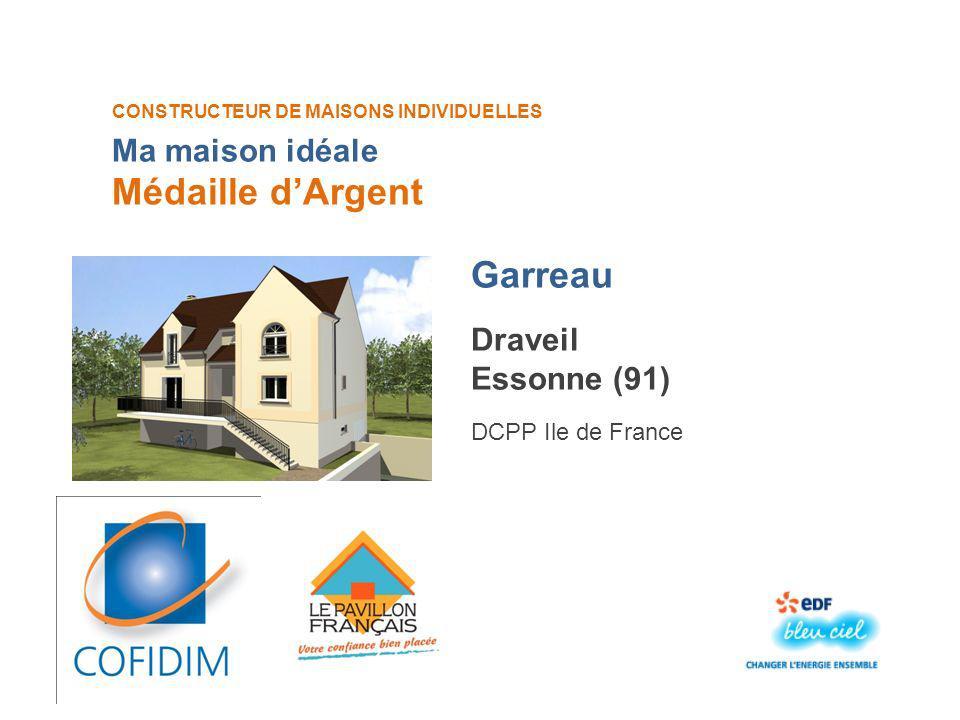 CONSTRUCTEUR DE MAISONS INDIVIDUELLES Garreau Médaille dArgent Draveil Essonne (91) DCPP Ile de France Ma maison idéale