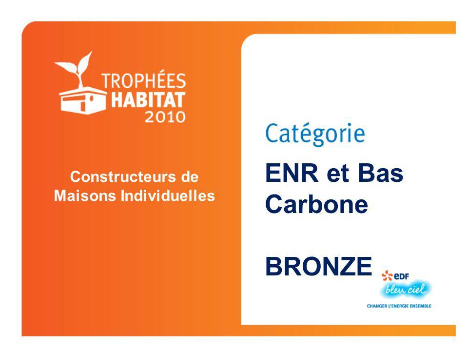 Constructeurs de Maisons Individuelles ENR et Bas Carbone BRONZE