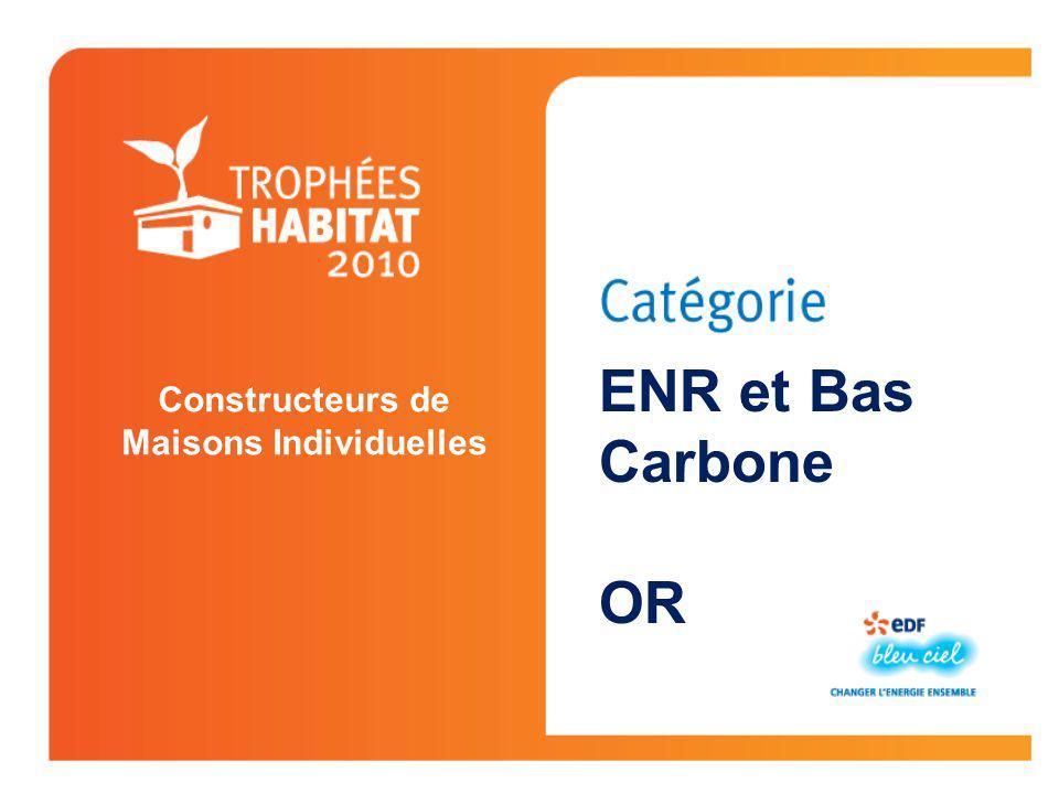 Constructeurs de Maisons Individuelles ENR et Bas Carbone OR