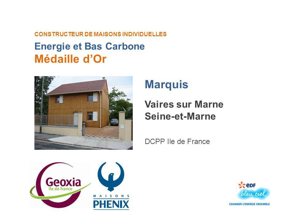 CONSTRUCTEUR DE MAISONS INDIVIDUELLES Marquis Médaille dOr Vaires sur Marne Seine-et-Marne DCPP Ile de France Energie et Bas Carbone