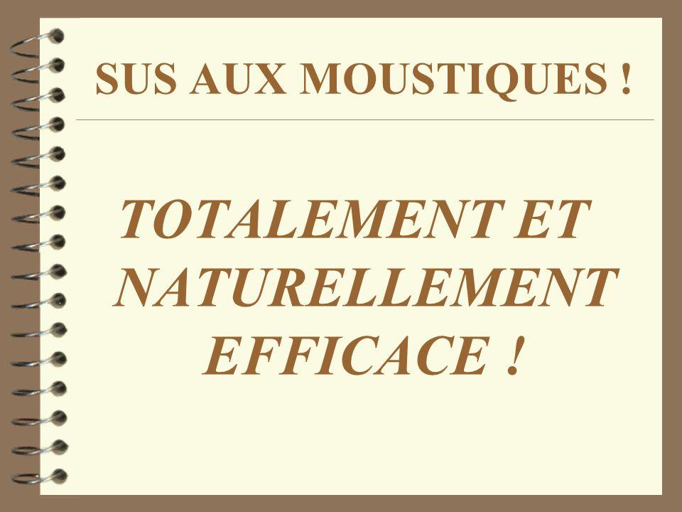 SUS AUX MOUSTIQUES ! TOTALEMENT ET NATURELLEMENT EFFICACE !