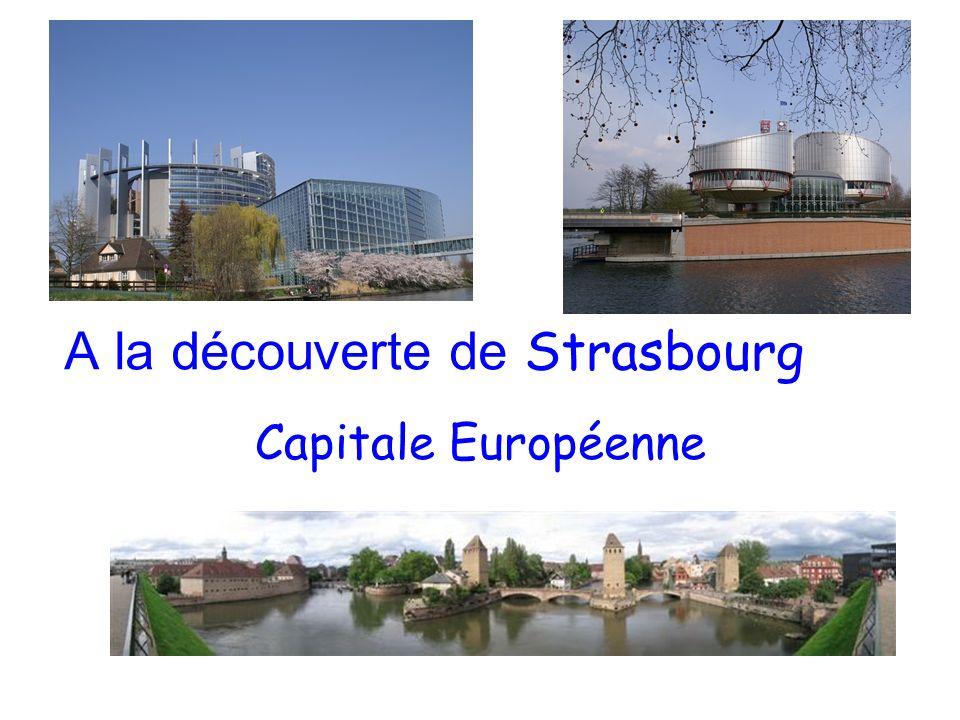 A la découverte de Strasbourg Capitale Européenne