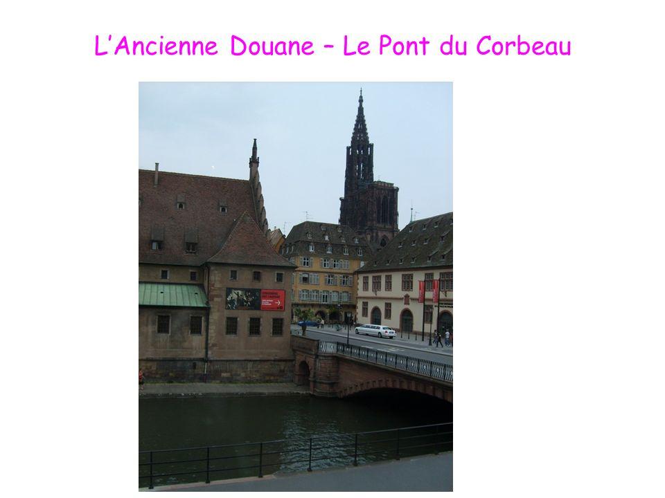LAncienne Douane – Le Pont du Corbeau
