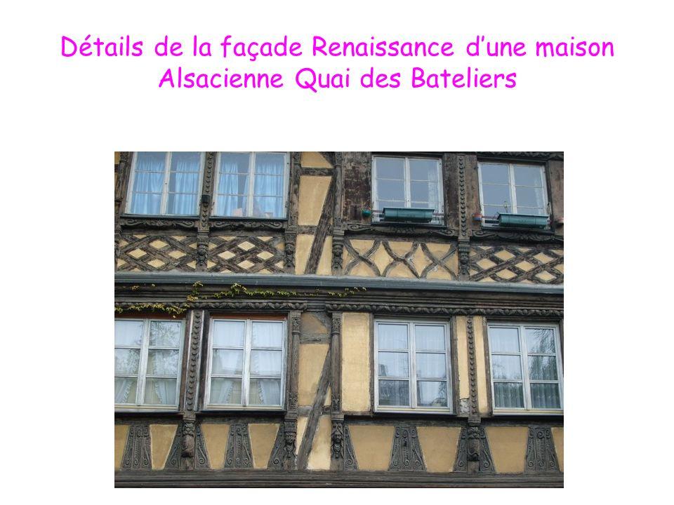 Détails de la façade Renaissance dune maison Alsacienne Quai des Bateliers
