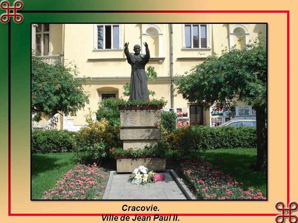 Cracovie. Ville de Jean Paul II.