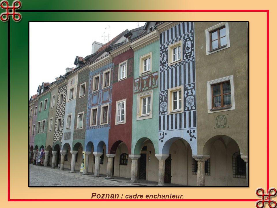 Poznan : cadre enchanteur.