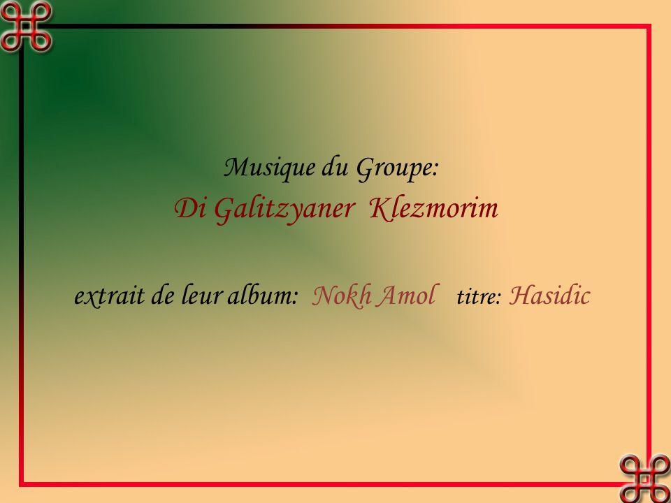 Musique du Groupe: Di Galitzyaner Klezmorim extrait de leur album: Nokh Amol titre: Hasidic