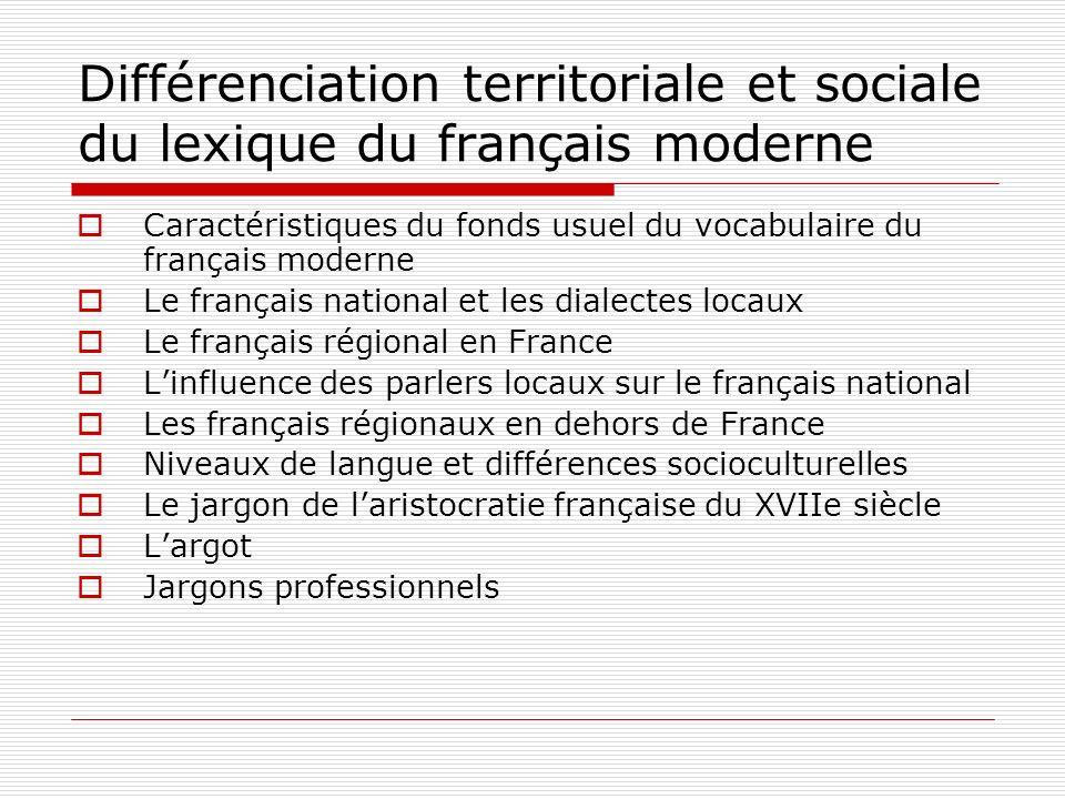 Différenciation territoriale et sociale du lexique du français moderne Caractéristiques du fonds usuel du vocabulaire du français moderne Le français