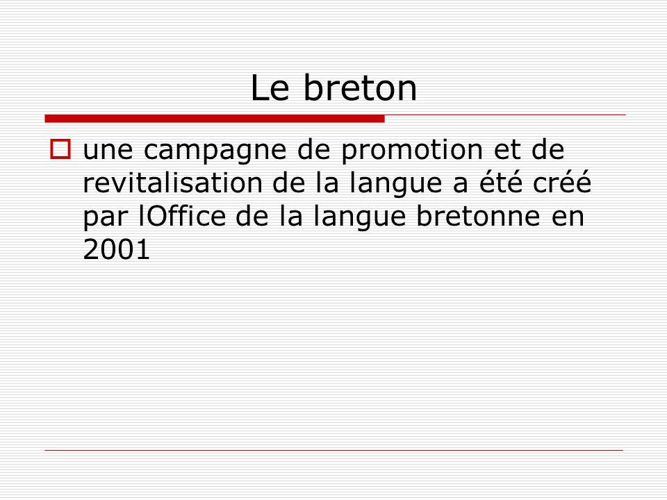 Le breton une campagne de promotion et de revitalisation de la langue a été créé par lOffice de la langue bretonne en 2001