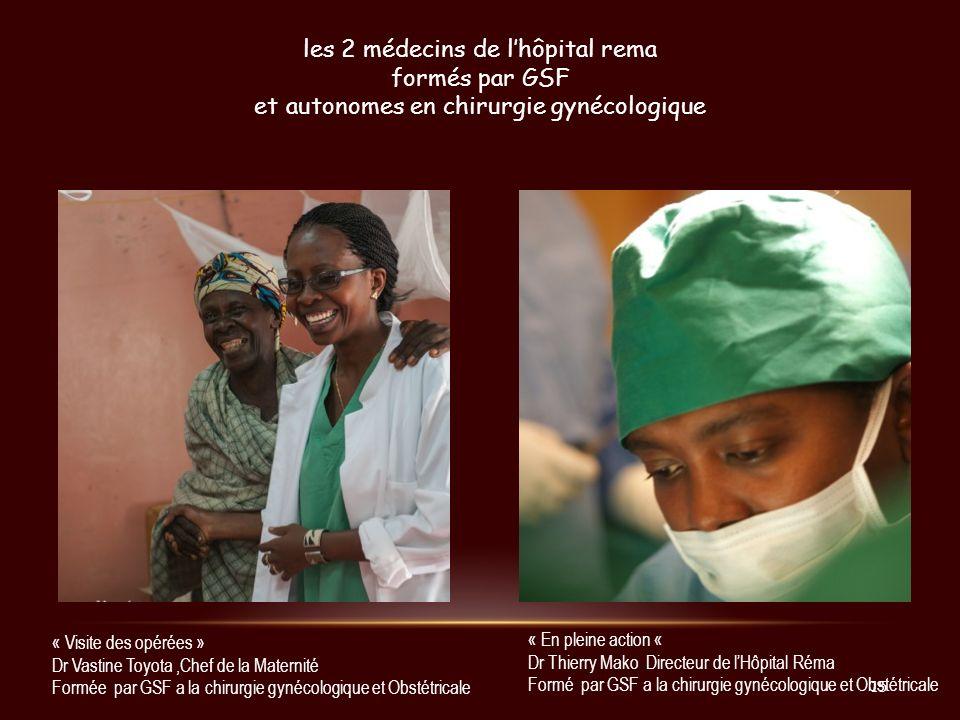 « Visite des opérées » Dr Vastine Toyota,Chef de la Maternité Formée par GSF a la chirurgie gynécologique et Obstétricale « En pleine action « Dr Thie