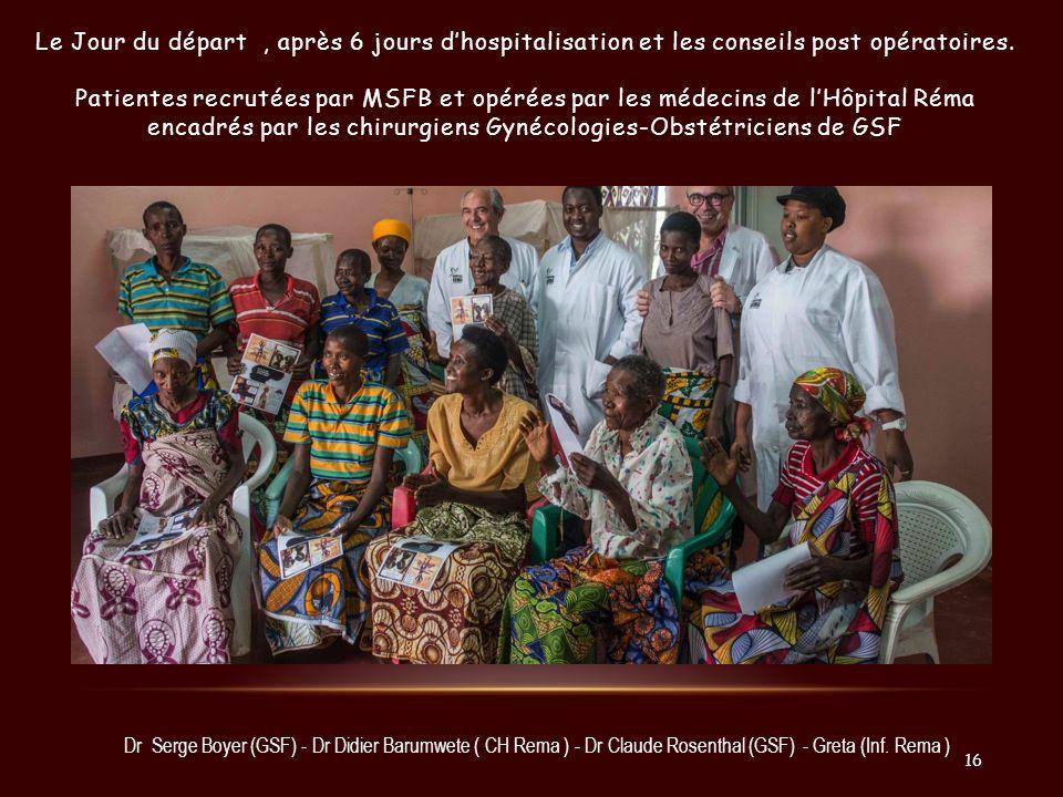 Le Jour du départ, après 6 jours dhospitalisation et les conseils post opératoires. Patientes recrutées par MSFB et opérées par les médecins de lHôpit