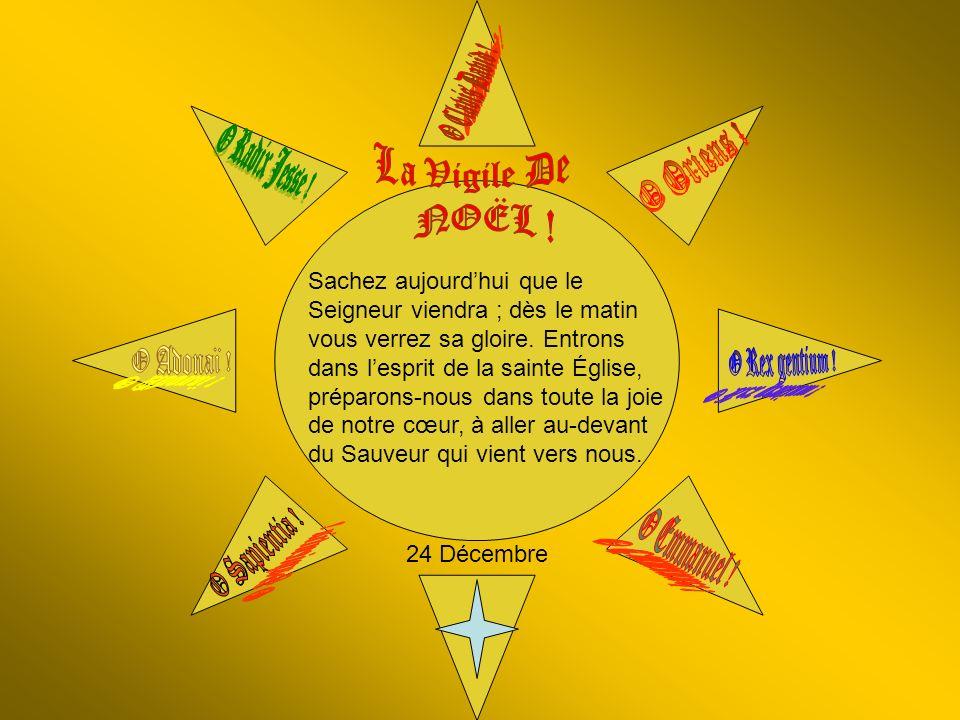 23 Décembre Nous adorons, ô Emmanuel ! tous tes pas à travers ce monde, et nous tadmirons pour tout. Souviens-toi que lheure est tout près de sonner,