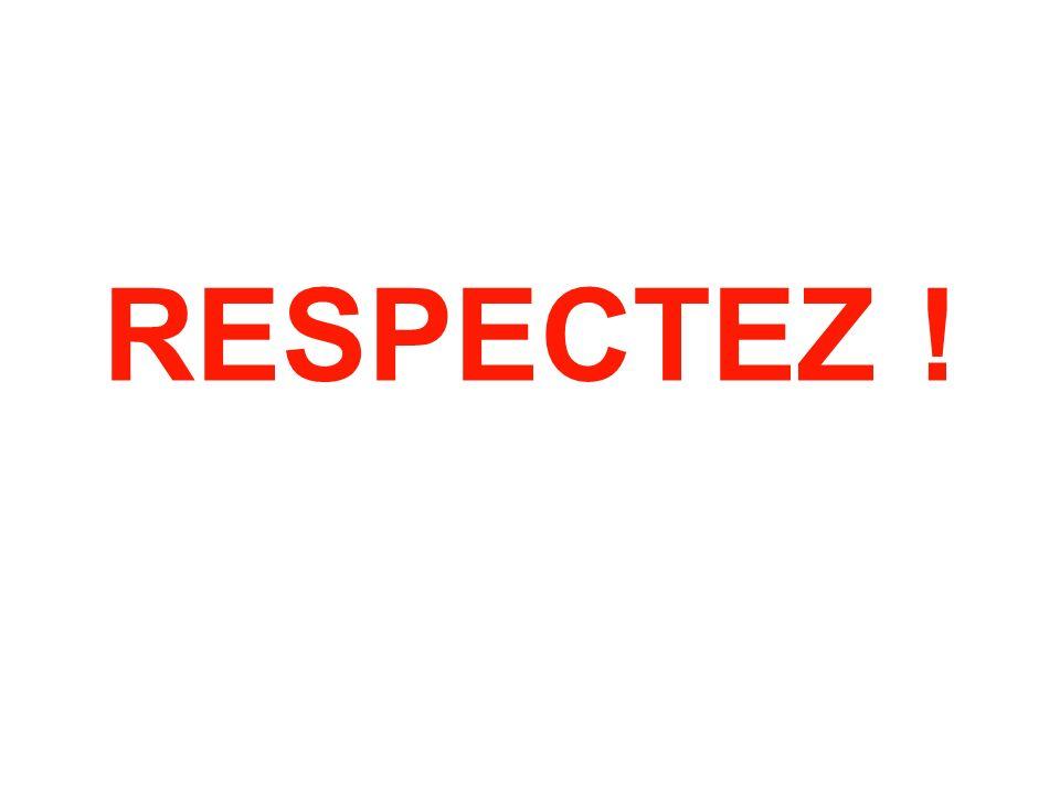 RESPECTEZ !