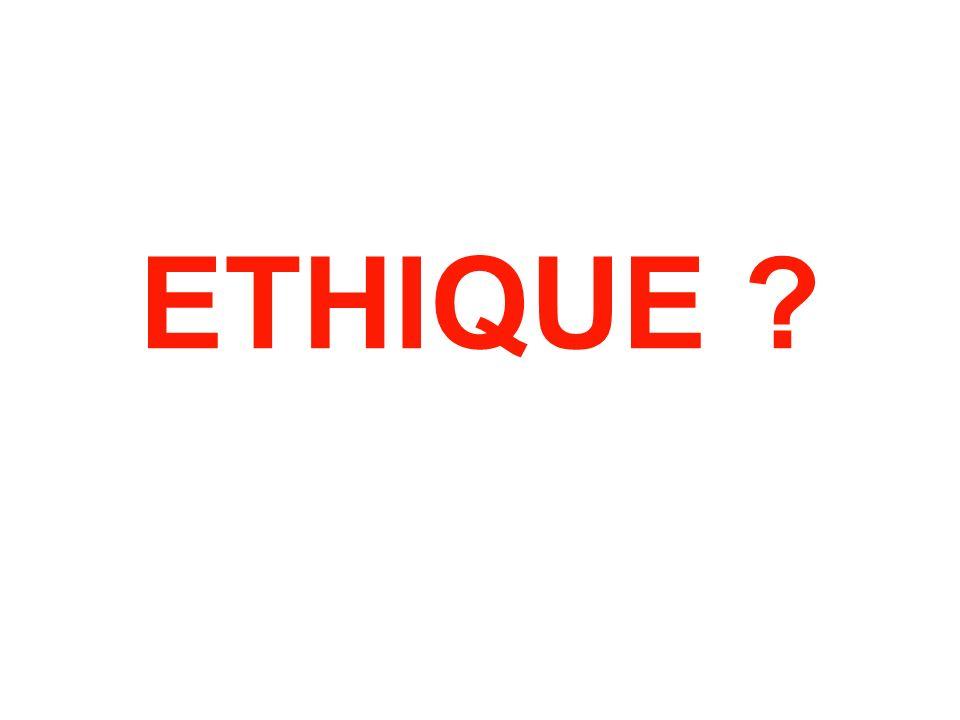 ETHIQUE ?